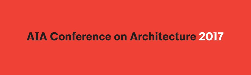 A'17 AIA Conference on Architecture 2017